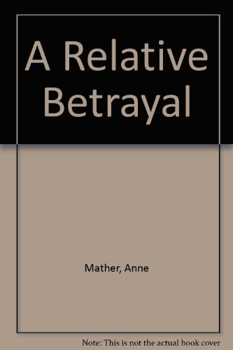 A Relative Betrayal (9780263123685) by Anne Mather