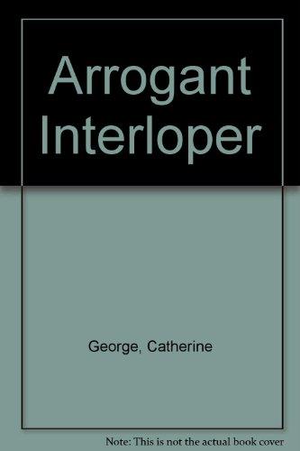9780263124644: Arrogant Interloper