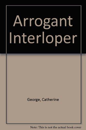 9780263124828: Arrogant Interloper