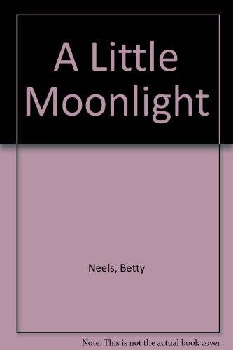 A Little Moonlight: (Harlequin Romance,  3161) (0263127087) by Neels, Betty
