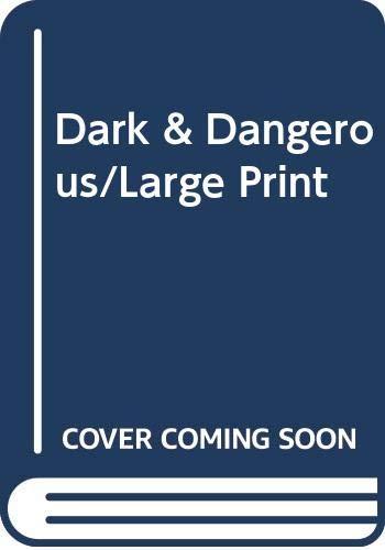Dark & Dangerous/Large Print: Lyons, Mary
