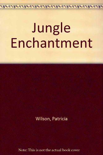 9780263128895: Jungle Enchantment (Romance)