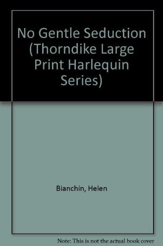 9780263128987: No Gentle Seduction (Thorndike Large Print Harlequin Series)