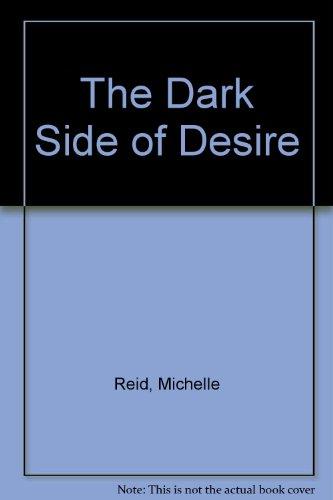 The Dark Side of Desire: Michelle Reid