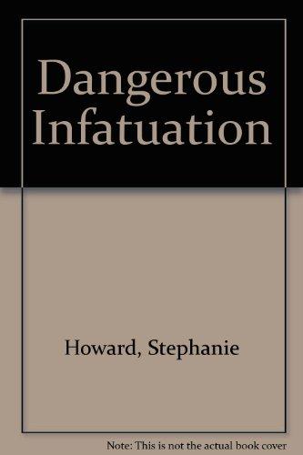 Dangerous Infatuation: Howard, Stephanie
