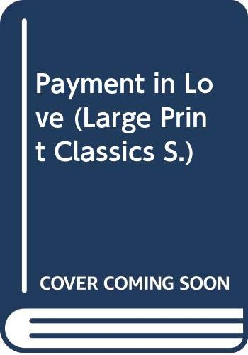 9780263129380: Payment in Love (Large Print Classics S.)