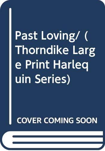 Past Loving (Largeprint Harlequin Romance) (0263131963) by Penny Jordan