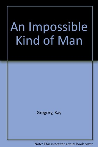 9780263132502: An Impossible Kind of Man