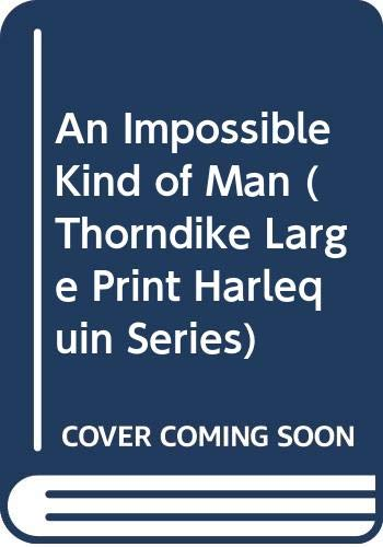 9780263132762: An Impossible Kind of Man