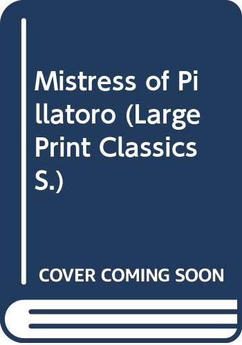 9780263133479: Mistress of Pillatoro (Large Print Classics)