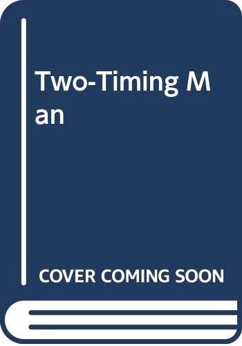 9780263133929: Two-timing Man