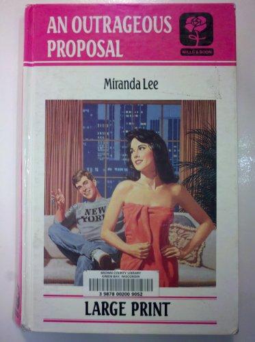 9780263134117: An Outrageous Proposal (Mills & Boon Large Print Romances)