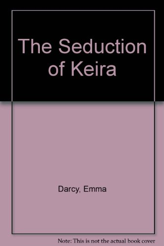 The Seduction of Keira (9780263135565) by Emma Darcy