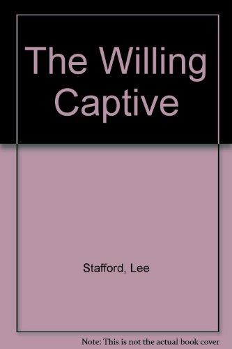 9780263135695: The Willing Captive