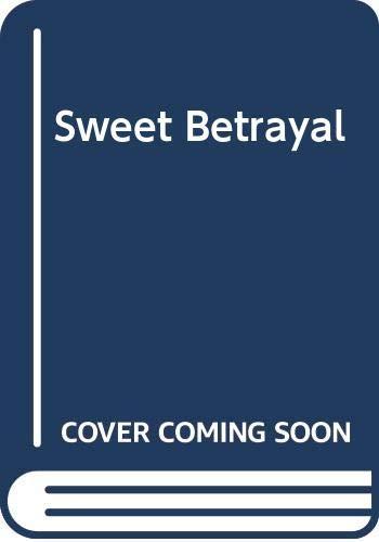 9780263135923: Sweet Betrayal