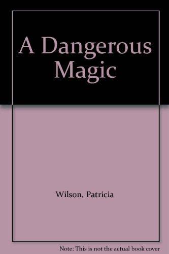 9780263136074: A Dangerous Magic