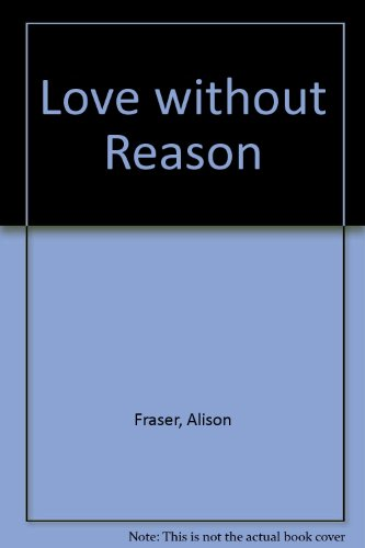 9780263136197: Love Without Reason