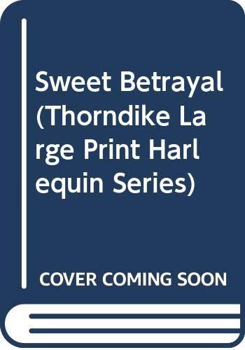 9780263136470: Sweet Betrayal (Thorndike Large Print Harlequin Series)
