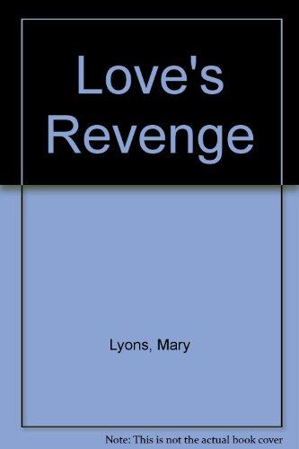 Love's Revenge: Lyons, Mary