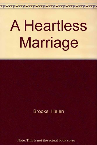 9780263137651: A Heartless Marriage