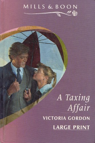 A Taxing Affair/Large Print (Mills & Boon Large Print Romances) (0263137767) by Victoria Gordon