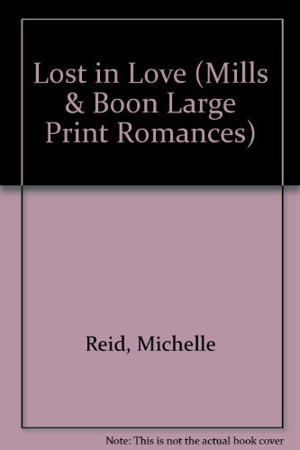Lost in Love/Large Print (Mills & Boon Large Print Romances) (0263137791) by Michelle Reid