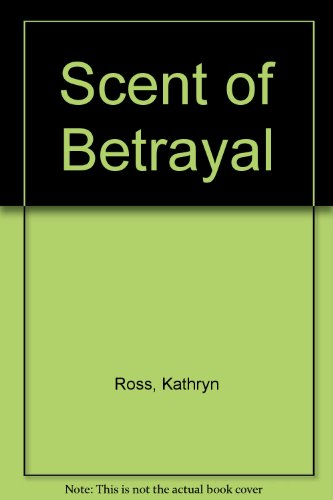 9780263138085: Scent of Betrayal