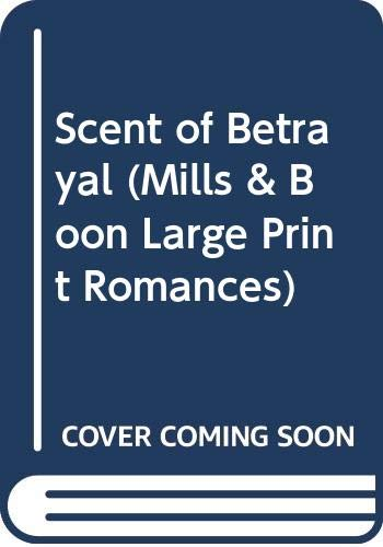 9780263138757: Scent of Betrayal (Mills & Boon Large Print Romances)