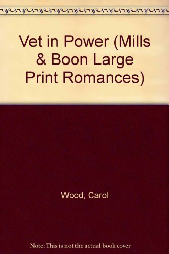 Vet in Power (Mills & Boon Large Print Romances) (0263139794) by Carol Wood