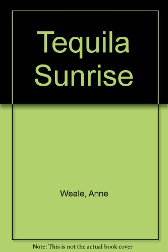 9780263140958: Tequila Sunrise