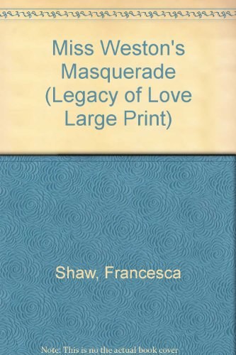 Miss Weston's Masquerade (Legacy of Love Large: Francesca Shaw