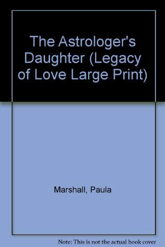 9780263141870: Astrologers Daughter (Legacy of Love Large Print)