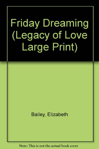 9780263141887: Friday Dreaming (Legacy of Love Large Print)
