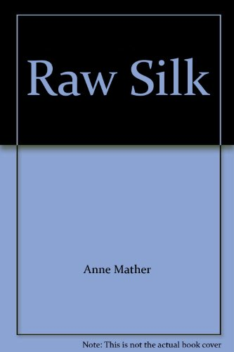 Raw Silk (9780263142037) by Anne Mather