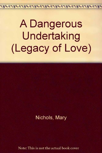 9780263143263: A Dangerous Undertaking (Legacy of Love)