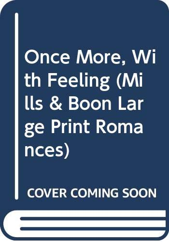 9780263143294: Once More, With Feeling (Mills & Boon Large Print Romances)