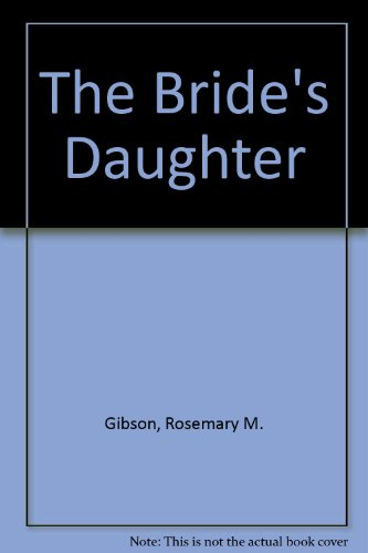 9780263147346: The Bride's Daughter