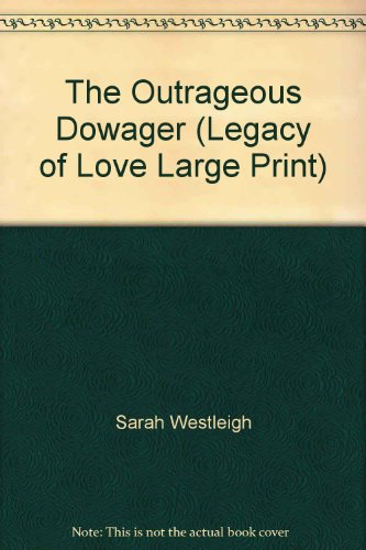 9780263147612: The Outrageous Dowager (Legacy of Love Large Print)