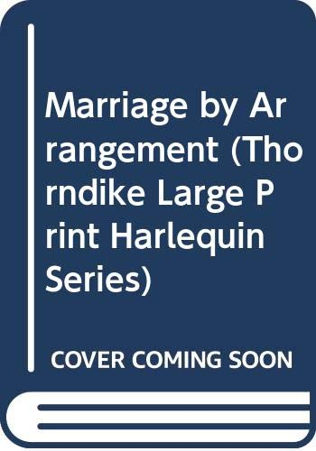 9780263148244: Marriage by Arrangement (Thorndike Large Print Harlequin Series)
