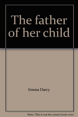 9780263149111: The Father of Her Child