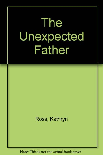 9780263150384: The Unexpected Father