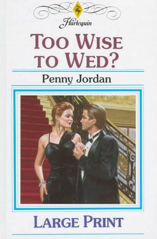 9780263150438: Too Wise to Wed?