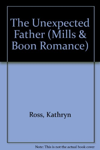 9780263150476: The Unexpected Father (Mills & Boon Large Print)