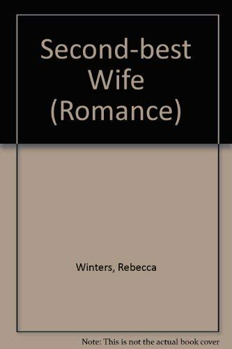 Second-Best Wife (Romance) (9780263150483) by Winters, Rebecca