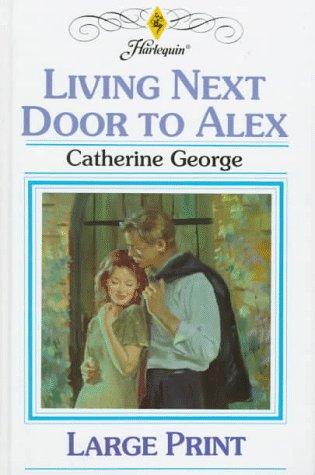 9780263150650: Living Next Door to Alex