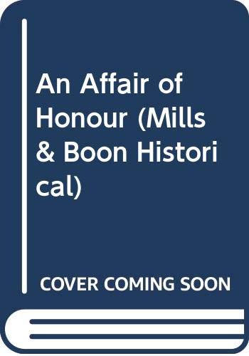 9780263150865: An Affair Of Honour (Historical Romance)