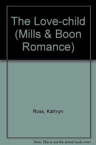 9780263153668: The Love-child (Romance)