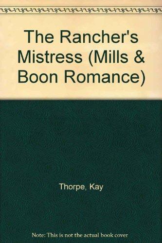 The Rancher's Mistress (Romance): Kay Thorpe