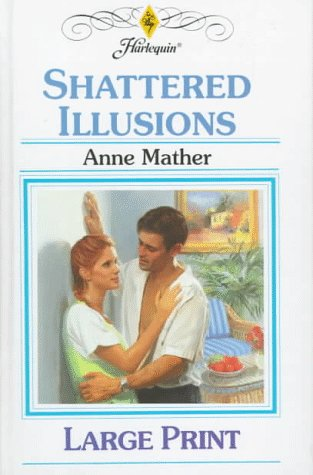 9780263154023: Shattered Illusions (Romance)