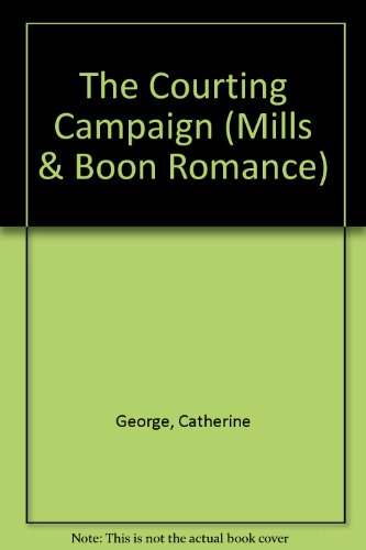 9780263154887: The Courting Campaign (Romance)